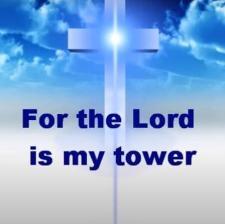 For the Lord is my Tower Lyrics Video