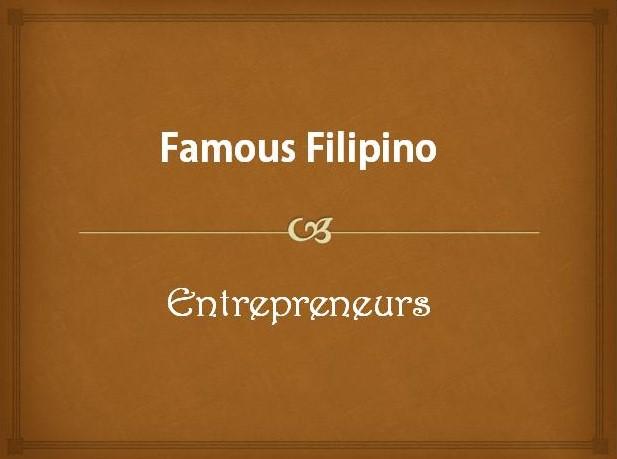 Famous Filipino Entrepreneurs