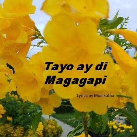 Tayo ay di Magagapi Lyrics and Video