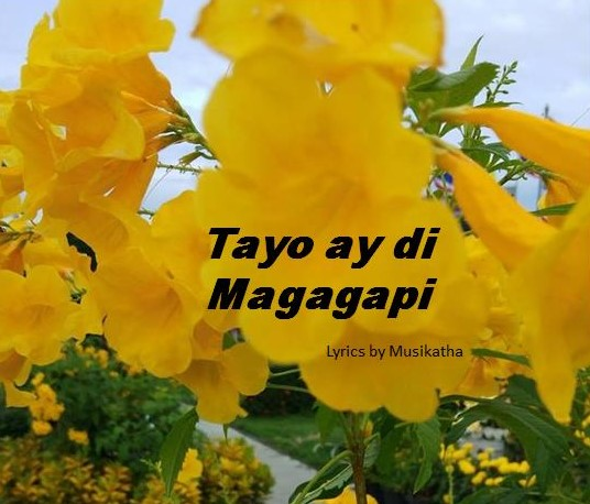Tayo ay di Magagapi Lyrics and Video