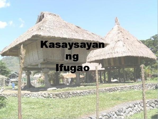 Ifugao Province History in Tagalog