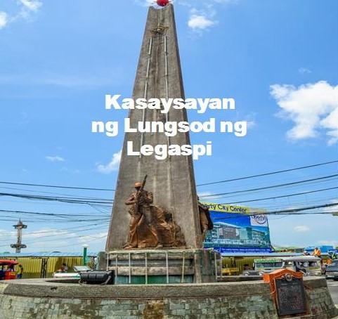 Legaspi City History in Tagalog