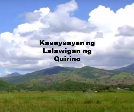 Quirino Province History in Tagalog