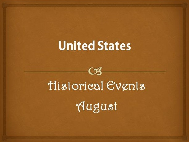 US Historical Events in August