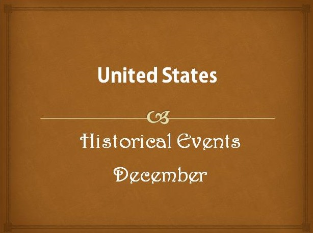 US Historical Events in December