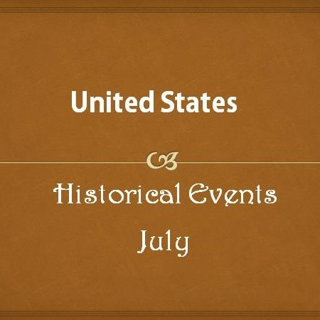 US Historical Events in July