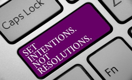 Reframe Your New Years Resolutions As Intentions To Create - People Development Magazine
