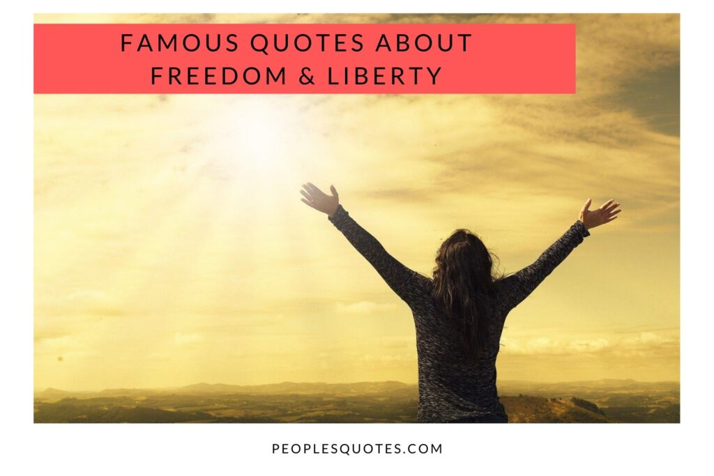 Quotes About Freedom & Liberty