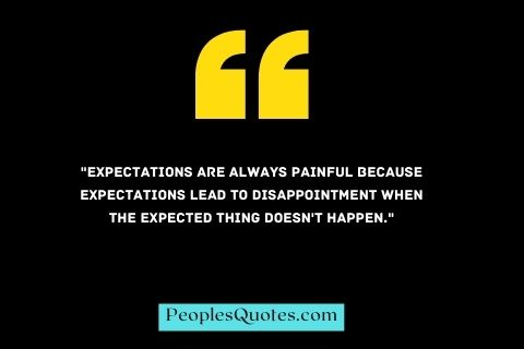 Short quotes about expectation always get hurt
