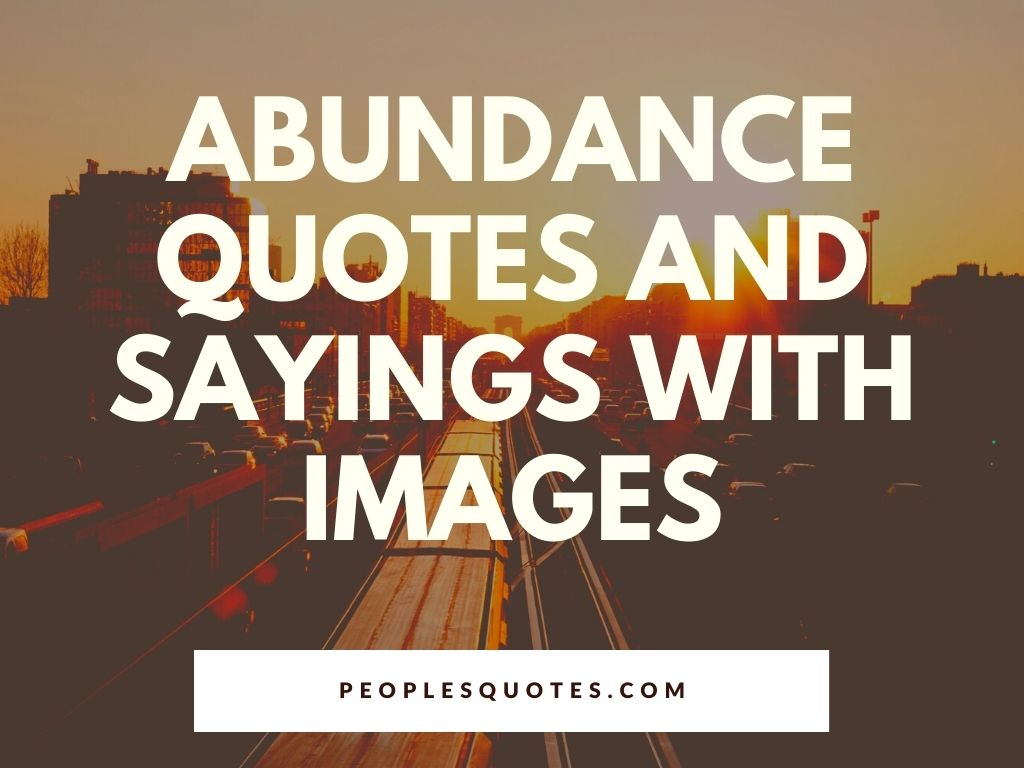 Abundance Quotes and Sayings with Images