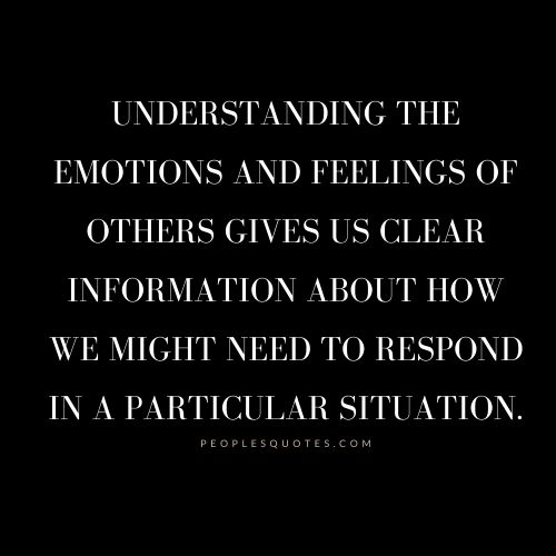 Understanding the emotions and feelings of others quotes