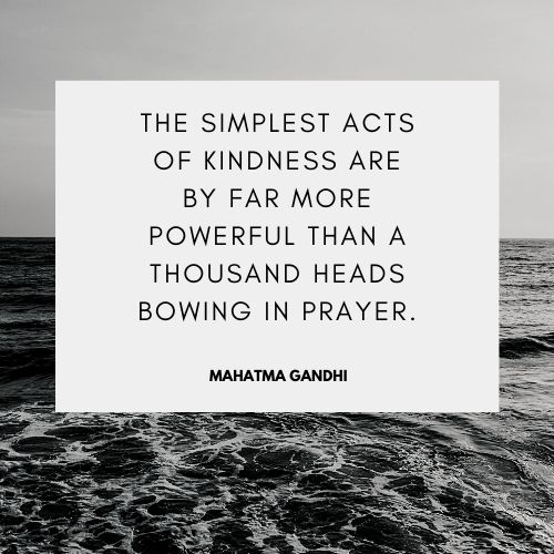 simplest acts of kindness quote by Mahatma Gandhi