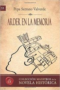 """Portada del libro """"Arder en la memoria"""" Autora: María José Serrano Valverde"""
