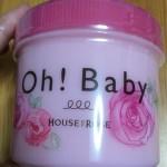 体つるつるすべすべ♡ボディスクラブ~Oh!Baby~ハウスオブローゼ