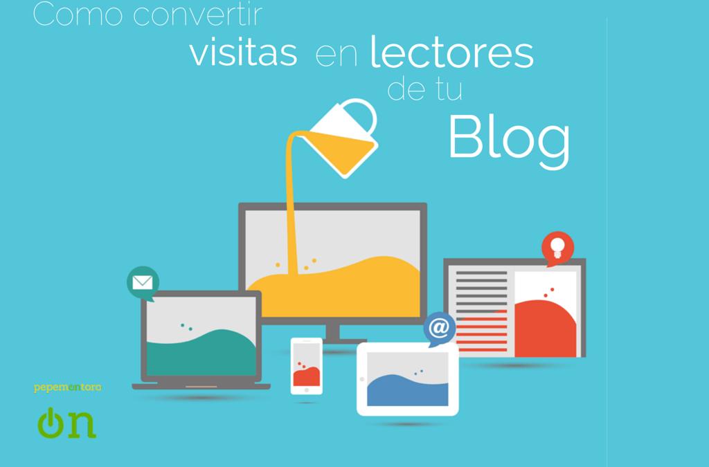 Como Convertir Visitas en Lectores del Blog de tu Empresa