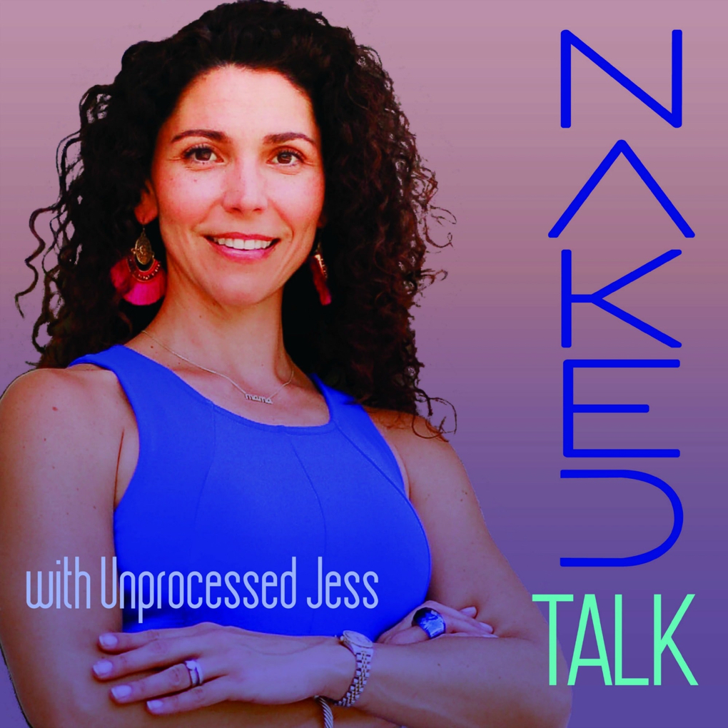 Photo of Naked Talk with Unprocess Jess -  a podcast about intimate relationships