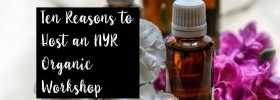 Ten Reasons to Host an NYR Organic Workshop