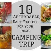 Camping Essentials: 10 Affordable, Easy Recipes For Your Next Camping Trip