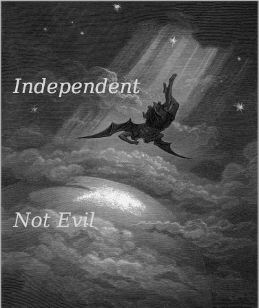 Independent Not Evil