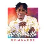 WeRe-VaNa – Bombardé