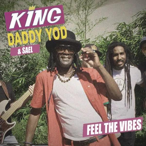 king Daddy Yod saël feel the vibes remix