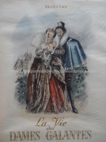 Illustração de Paul-Émile Bécat para La Vie des Dames Gallantes de Brantome. Edição Athéna, 1948.