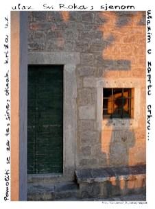 Za moga sina / Ulazim sjenom u zaprtu crkvu, Sv. Rok, Jelsa, Hvar, 29.7.2009., 19:45