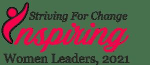 Striving for Change: Inspiring Women Leaders, 2021