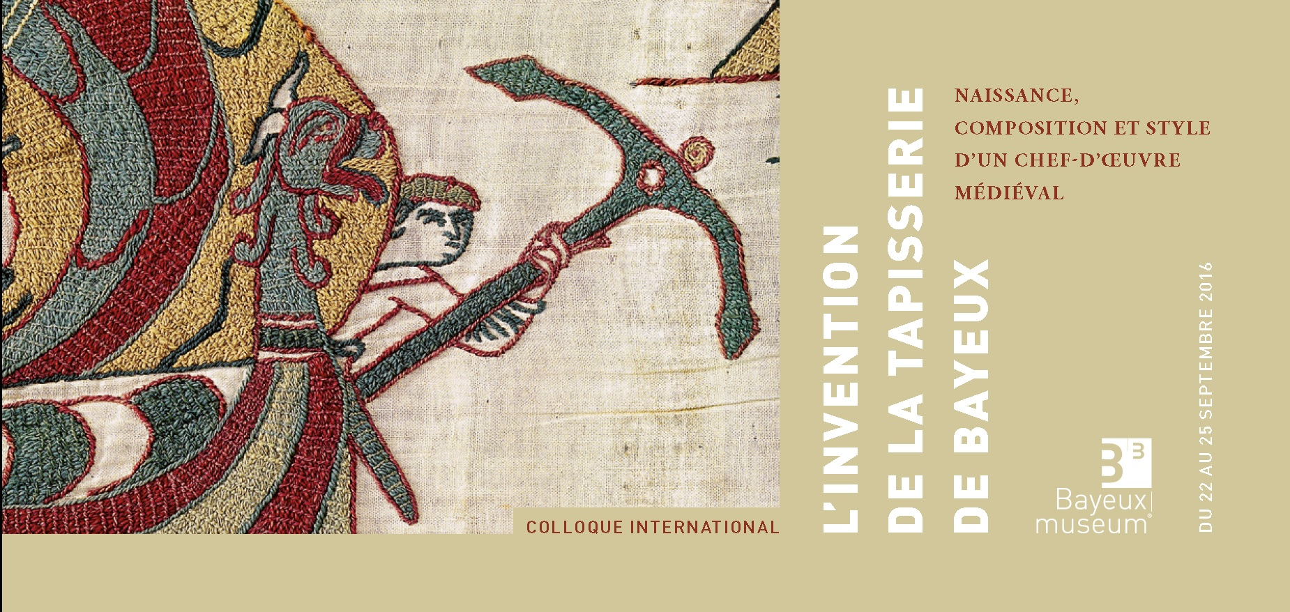 The invention of the Bayeux Tapestry: an International Colloquium at the Bayeux Museum