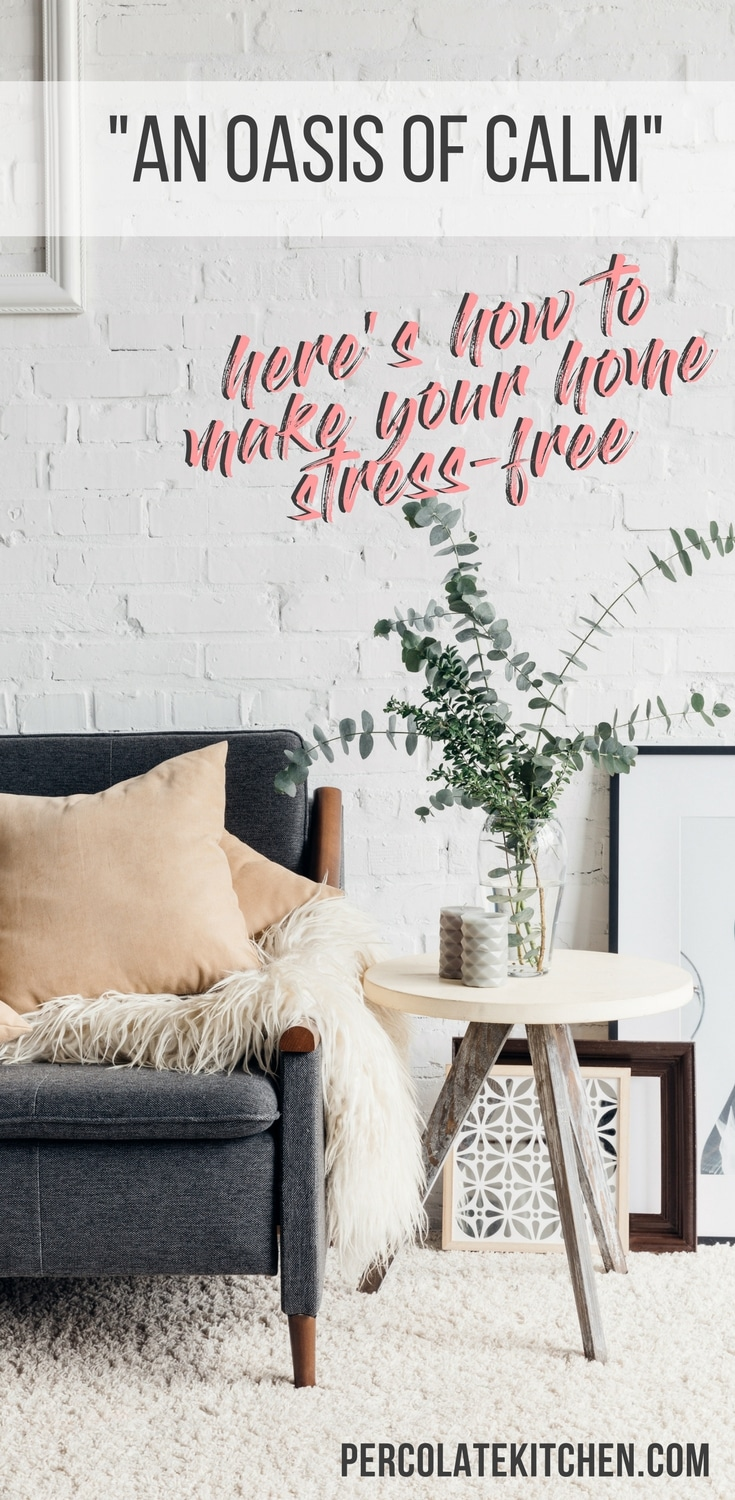"""Ever walk into your home at the end of a long day and think, """"this place is just one more thing on my to-do list""""? Don't sweat it, busy mama: I've got 14 tips and resources to help you create a stress-free home you love coming back to."""