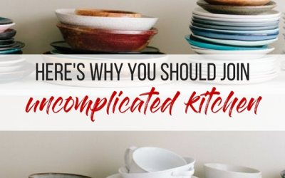 Here's Why You Should Join the Uncomplicated Kitchen Membership Site