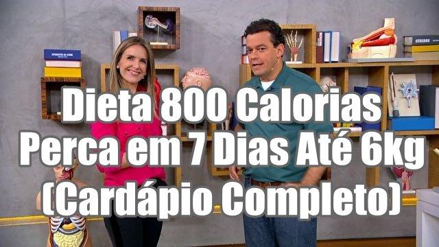 Dieta 800 Calorias Perca em 7 Dias Até 6kg (Cardápio Completo)