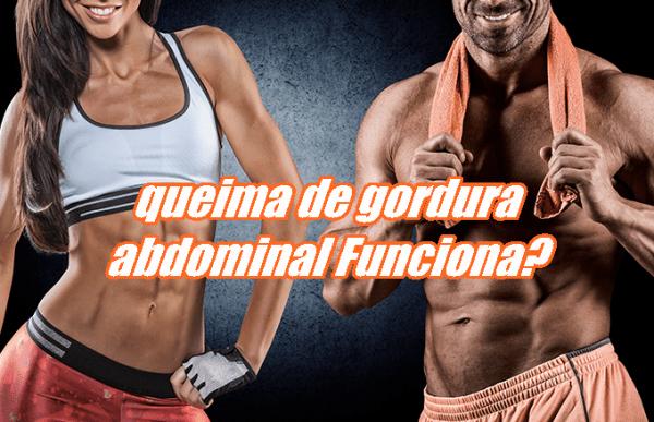 Queima de gordura abdominal Funciona?