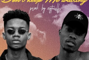 Kwesi Arthur ft. KiDi – Don't Keep Me Waiting (Prod. By Nytwulf)