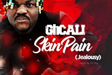GhCALI – Skin Pain (Prod by Drraybeat)