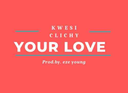 Kwesi Clichy - Your Love (Official Video)