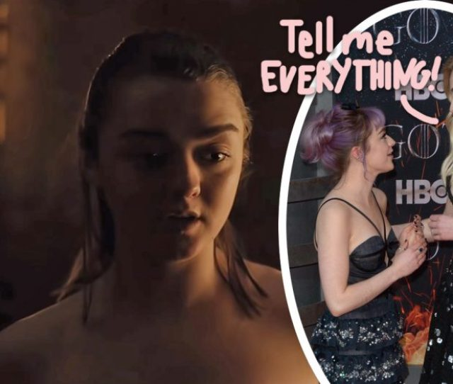 Nudity Age Awkwardness Maisie Williams Tells All About That Game Of Thrones Scene
