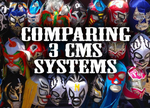Comparing 3 CMS Systems