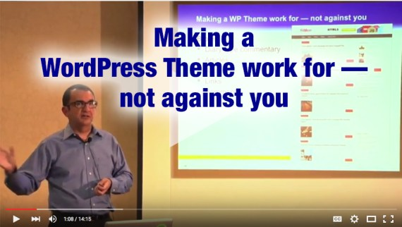 Making a WordPress Theme work for — not against you