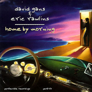 Cd cover Home By Morning David Gans Eric Rawlins