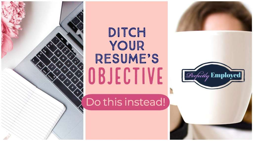 Ditch Your Resume's Objective
