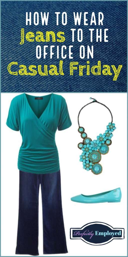 How to Wear Jeans to the Office on Casual Friday - #whattowear #jeans #denim #casualfriday #career