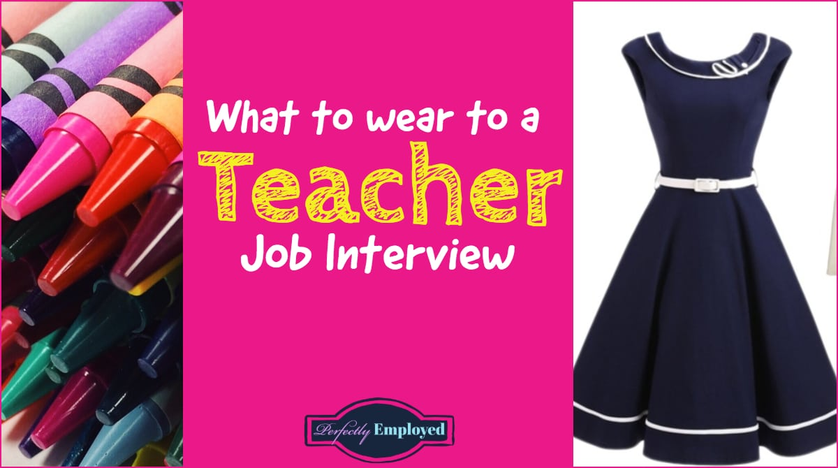 what to wear to a teacher job interview