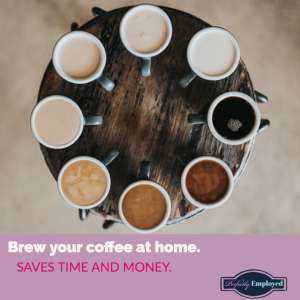 Brew your coffee at home
