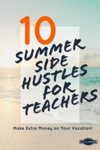 10 Summer Side Hustles for Teachers - Share on Pinterest