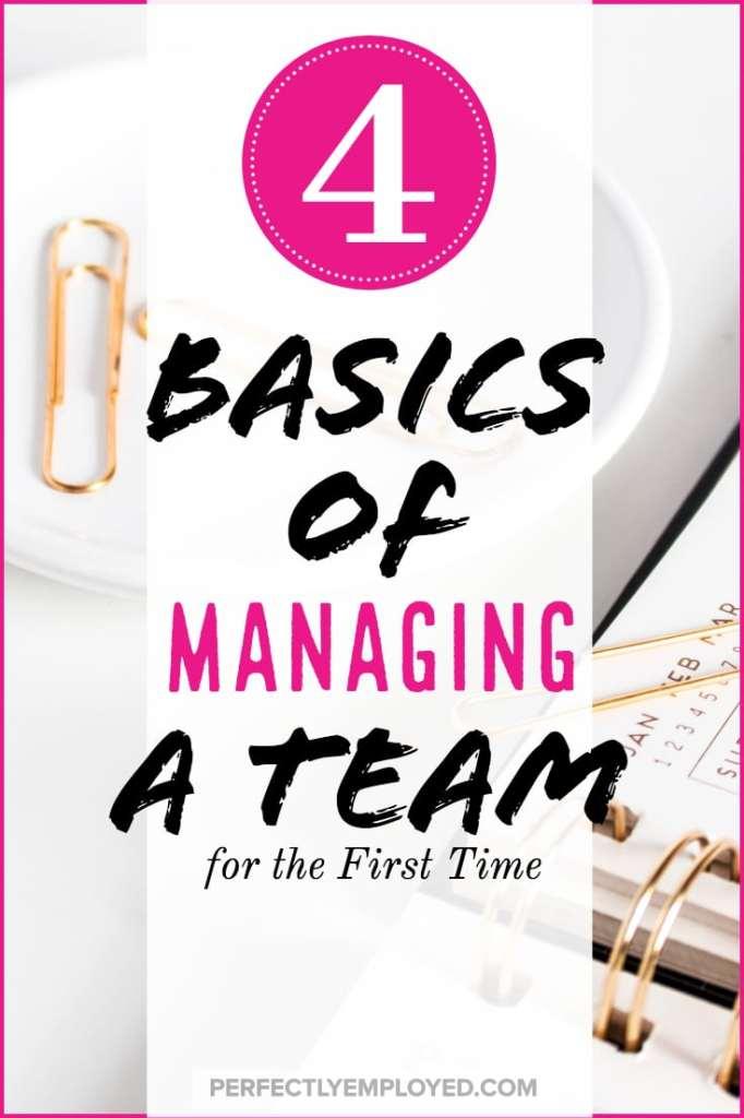 The 4 Basics of Managing a Team for the First Time - #management #leadership #career #supervisor #teamwork #team