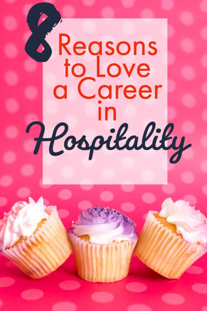 8 Reasons to Love a Career in Hospitality #career #careeradvice #hospitality
