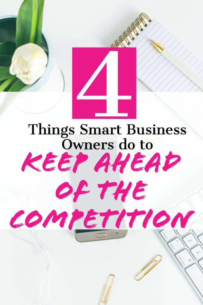 4 Things Smart Business Owners Do to Stay Ahead of the Competition - #businessowner #alwayslearning #career #careeradvice