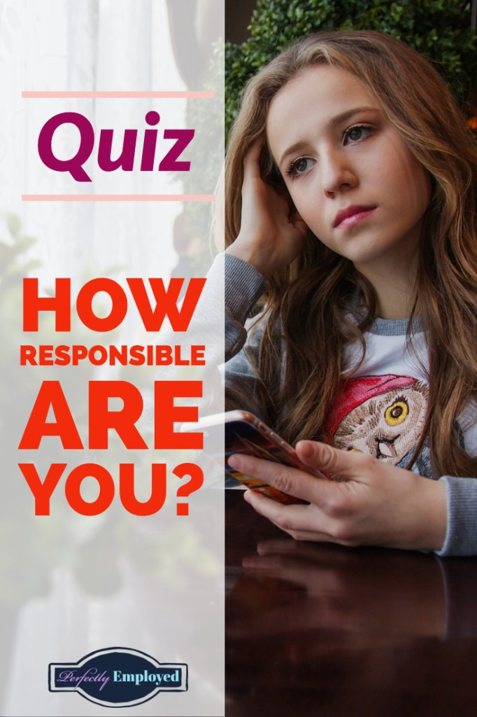Quiz: How Responsible are You? #quiz #responsible #career #adulting