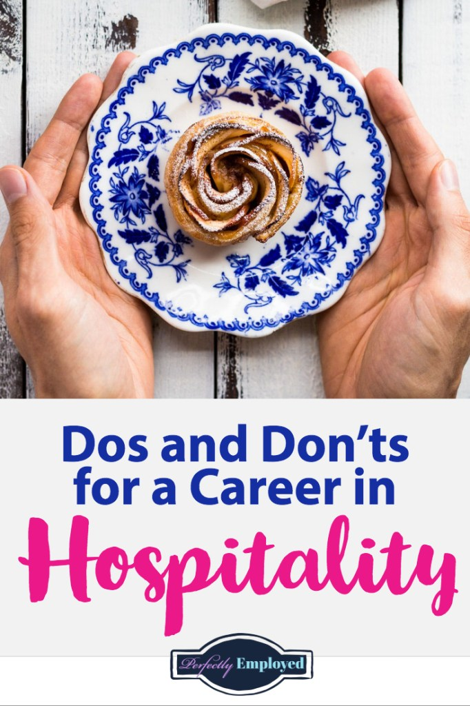 Dos and Don'ts for a Career in Hospitality - #hospitality #career #CareerAdvice